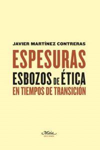Espesuras. Esbozos De Ética En Tiempos De Transición